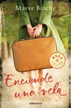 Enciende una vela ebook by Maeve Binchy