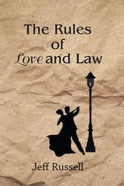 The Rules of Love and Law ebook by Jeff Russell