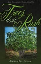 Trees Don't Rush ebook by Angela Bell Julien