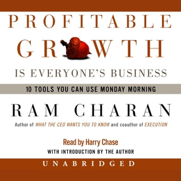 Profitable Growth Is Everyone's Business - 10 Tools You Can Use Monday Morning audiobook by Ram Charan