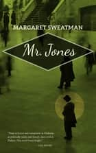 Mr. Jones ebook by Margaret Sweatman