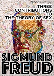 Three Contributions to the Theory of Sex ebook by Sigmund Freud