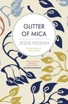 Glitter of Mica ebook by Jessie Kesson, Jenni Fagan