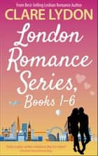 London Romance Series, Books 1-6 ebook by Clare Lydon