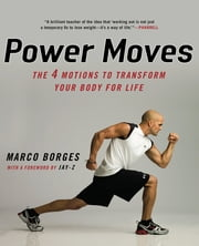Power Moves - The Four Motions to Transform Your Body for Life ebook by Marco Borges,Jay-Z