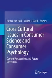 Cross Cultural Issues in Consumer Science and Consumer Psychology - Current Perspectives and Future Directions ebook by Carlos J. Torelli, Hester van Herk