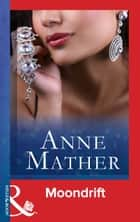 Moondrift (Mills & Boon Modern) (The Anne Mather Collection) ebook by Anne Mather