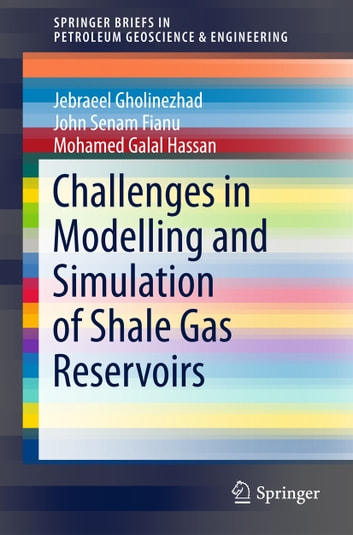 Challenges in modelling and simulation of shale gas reservoirs ebook challenges in modelling and simulation of shale gas reservoirs ebook by jebraeel gholinezhadjohn senam fandeluxe Choice Image