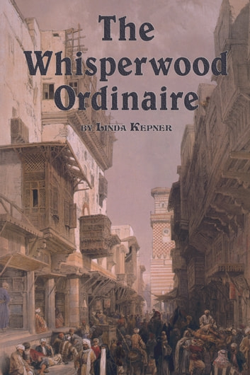 The Whisperwood Ordinaire ebook by Linda Tiernan Kepner