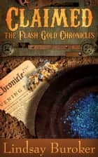 Claimed - The Flash Gold Chronicles, #4 ebook by