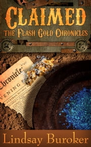 Claimed - The Flash Gold Chronicles, #4 eBook by Lindsay Buroker