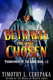 Betrayal of the Chosen ebook by Timothy L. Cerepaka