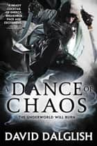 A Dance of Chaos ebook by David Dalglish