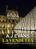 La vendetta - I casi del commissario Lambert (Vol. 6) eBook by A. J. Evans