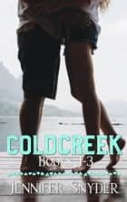 Coldcreek Series - Coldcreek Books 1-3 ebook by Jennifer Snyder