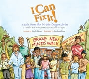 I Can Fix It!: A Tale from the Iris the Dragon Series ebook by Gayle Grass,Graham Ross