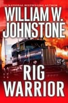 Rig Warrior ebook by