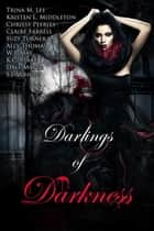 Darlings of Darkness (A Vampire Anthology) ebook by Chrissy Peebles