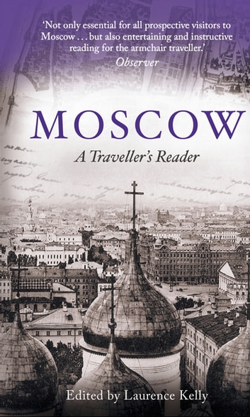 Moscow - A Traveller's Reader ebook by Laurence Kelly