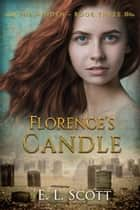 Florence's Candle ebook by E. L. Scott