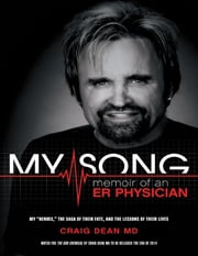 My Song: Memoir of an Emergency Room Physician ebook by Craig Dean, MD