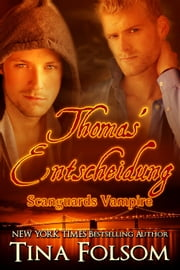 Thomas' Entscheidung (Scanguards Vampire - Buch 8) ebook by Tina Folsom
