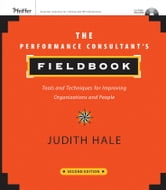 The Performance Consultant's Fieldbook - Tools and Techniques for Improving Organizations and People ebook by Judith Hale