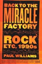 Back to the Miracle Factory ebook by Paul Williams