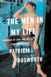 The Men in My Life - A Memoir of Love and Art in 1950s Manhattan ebook by Kobo.Web.Store.Products.Fields.ContributorFieldViewModel