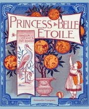 Princess Belle-Etoile (Illustrated edition) ebook by Walter Crane