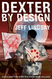 Dexter by Design ebook by Jeff Lindsay