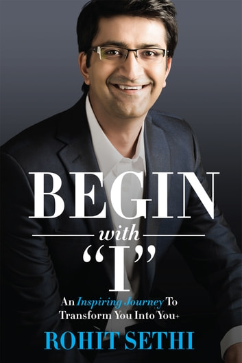 "Begin with ""I"" ebook by Rohit Sethi"