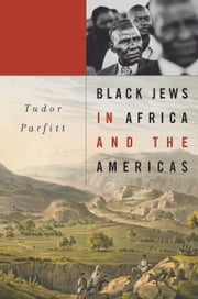 Black Jews in Africa and the Americas ebook by Tudor Parfitt