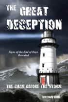 The Great Deception - The Calm Before The Storm ebook by William King