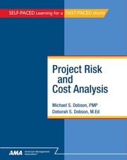 Project Risk and Cost Analysis: EBook Edition ebook by Michael S. Dobson PMP,Deborah Singer Dobson M.Ed.