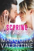 Scoring Her Heart ebook by Marquita Valentine