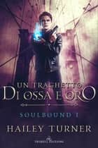 Un traghetto di ossa e oro ebook by Hailey Turner