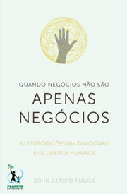 Quando Negócios Não São Apenas Negócios - As Corporações Multinacionais e os Direitos Humanos ebook by Kobo.Web.Store.Products.Fields.ContributorFieldViewModel