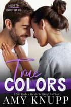 True Colors ebook by Amy Knupp