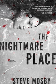 The Nightmare Place: A Novel ebook by Steve Mosby
