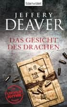 Das Gesicht des Drachen - Roman ebook by Jeffery Deaver, Thomas Haufschild