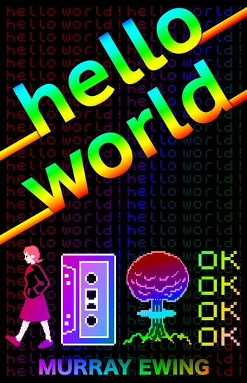 Hello World ebook by Murray Ewing