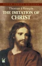 The Imitation of Christ ebook by Thomas à Kempis, Aloysius Croft, Harold Bolton