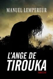 L'ange de Tirouka ebook by Manuel Lempereur