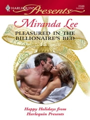 Pleasured in the Billionaire's Bed ebook by Miranda Lee