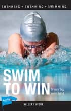 Swim to Win ebook by Vallery Hyduk