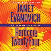Hardcore Twenty-Four - A Stephanie Plum Novel audiobook by Janet Evanovich