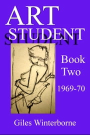 Art Student Book Two 1969-70 ebook by Giles Winterborne