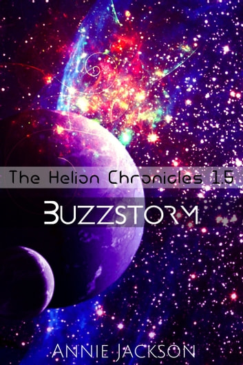 Buzzstorm - The Helion Chronicles 1.5 ebook by Annie Jackson