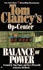 Balance of Power - Op-Center 05 ebook by Tom Clancy, Steve Pieczenik, Jeff Rovin